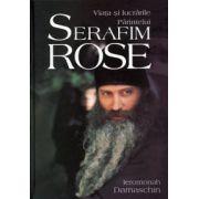 Viata si lucrarile Parintelui Serafim Rose