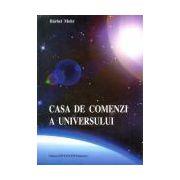 Casa de comenzi a universului - Îndrumător pentru reactivarea miracolelor
