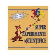 365 super experimente stiintifice