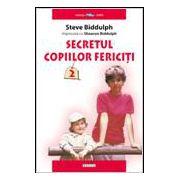 Secretul copiilor fericiti 2