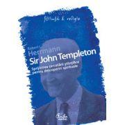 Sir John Templeton - Sprijinirea cercetării ştiinţifice pentru descoperiri spirituale
