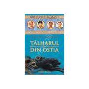 TALHARUL DIN OSTIA - vol. 1 MISTERELE ROMANE