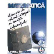 Matematicã - Elemente de calcul integral si ecuatii diferentiale