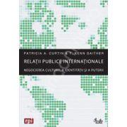 Relatii publice internationale. Negocierea culturii, a identitatii si a puterii