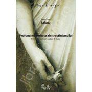 Profunzimile uitate ale crestinismului. Convorbiri cu Karin Andrea de Guise