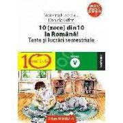 TESTE SI LUCRARI SEMESTRIALE.10(ZECE) DIN ZECE LA ROMANA!CLASA A V-A