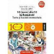 TESTE SI LUCRARI SEMESTRIALE.10(ZECE) DIN ZECE LA ROMANA! CLASA A VI-A