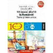 TESTE SI LUCRARI SEMESTRIALE.10(ZECE) DIN ZECE LA ROMANA!CLASA A VIII-A