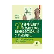 50 experimente in psihologie privind economiile si investitiile