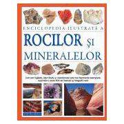 Enciclopedie ilustrata a rocilor si mineralelor. Cum pot fi gasite, indentificate si colectionate cele mai fascinante exemplare, cuprinzand peste 800 de ilustratii si fotografii color