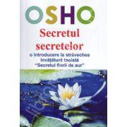 OSHO. Secretul secretelor. O introducere la stravechea invatatura tao Secretul florii de aur