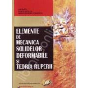 Elemente de mecanica solidelor deformabile si teoria ruperii