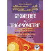 Geometrie si Trigonometrie. Exercitii si probleme pentru elevii claselor de liceu