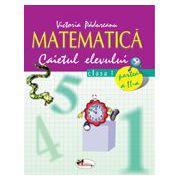 Matematica. Caietul elevului pentru clasa I. Partea a II-a - Victoria Padureanu