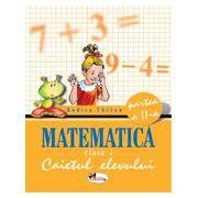 Matematica. Caietul elevului pentru clasa I. Partea a II-a - Rodica Chiran