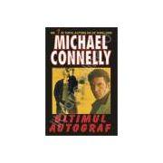 Ultimul autograf (Connelly, Michael)