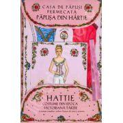 Casa de papusi fermecata - Papusa din hartie Hattie - Cu costume din epoca victoriana tarzie