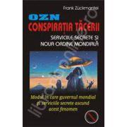 OZN. Conspiratia tacerii: Serviciile secrete si noua ordine mondiala