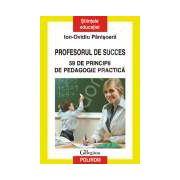 Profesorul de succes. 59 de principii de pedagogie practica