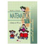 Matematica. Caietul elevului pentru clasa a IV-a. Partea I - Rodica Chiran
