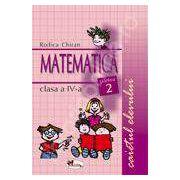 Matematica. Caietul elevului pentru clasa a IV-a. Partea a II-a - Rodica Chiran