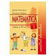 Matematica. Caietul elevului pentru clasa a IV-a. Partea I - Stefan Pacearca