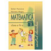 Matematica. Caietul elevului pentru clasa a IV-a. Partea a  II-a - Stefan Pacearca