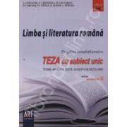 Teza cu subiect unic. Limba si literatura romana clasa a VIII-a semestrul II. Teorie, aplicatii, teste, sugestii de rezolvare