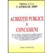 Achizitii publice si concesiuni. Editia a V-a. Actualizata la 3 aprilie 2009