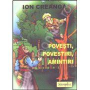 Ion Creanga -  Povesti, Povestiri, Amintiri