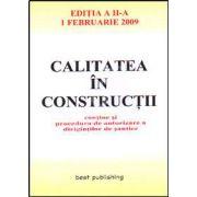 Calitatea in constructii. Editia a II-a. Actualizata la 1 februarie 2009