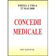 Concedii medicale. Editia a VIII-a
