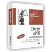 Drept civil. Introducere in dreptul civil. Persoana fizica. Persoana juridica. Editia a IV-a revazuta si adaugita