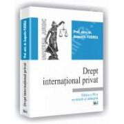 Drept international privat. Editia a III-a revazuta si adaugita