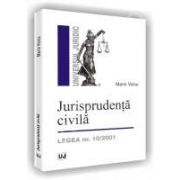 Jurisprudenta civila. Legea nr. 10/2001