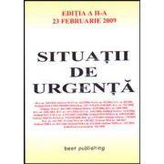 Situatii de urgenta. Editia a II-a. Actualizata la 23 februarie 2009