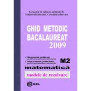 Bacalaureat matematica M2 2009. Ghid metodic, modele de rezolvare