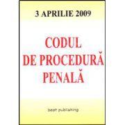 Codul de procedura penala. Editia a V-a. Actualizat la 3 aprilie 2009