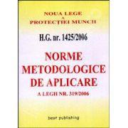 H. G. nr. 1425/2006. Norme metodologice de aplicarea pentru noua Lege a protectiei muncii. Editia I