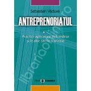 Anteprenoriatul. Practici aplicative in Romania si alte tari in tranzitie