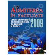 Admiterea in facultate 2009. Contine universitatile de stat si particulare din tara si din Bucuresti