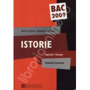 Istorie bac 2009 - aplicatii, sinteze. Subiecte rezolvate