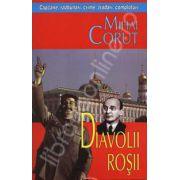 Diavolii rosii - Capcane, razbunari, crime, tradari, comploturi
