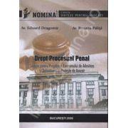 Drept procesual Penal. Sinteze pentru pregatirea examenului de admitere si definitivarea in profesia de avocat