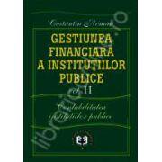 Gestiunea financiara a insitutiilor publice. Contabilitatea institutiilor publice. Editia a II-a