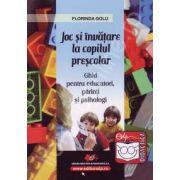 Joc si invatare la copilul prescolar - ghid pentru educatori, parinti, si psihologi