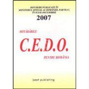 Hotararile C.E.D.O. pentru Romania - publicate in Monitorul Oficial al Romaniei - Partea I. Iulie-decembrie 2007. Editia I. 21 ianuarie 2008