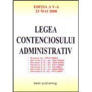 Legea contenciosului administrativ. Editia a V-a. 23 mai 2008