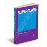 Superclass. Elita globala a puterii si lumea sa