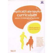 Aplicatii ale noului curriculum pentru invatamantul prescolar. Ghid pentru cadrele didactice - Volumul. II